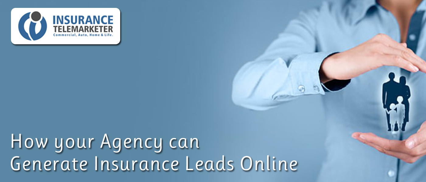 How your Agency can Generate Insurance Leads Online