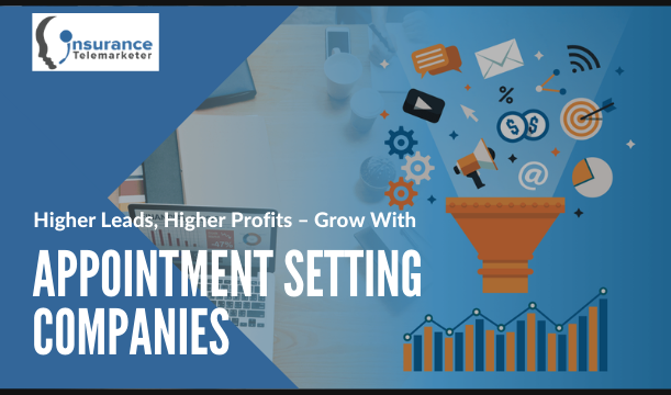 Higher Leads, Higher Profits – Grow With Appointment Setting Companies